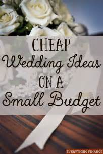 wedding on a budget ideas cheap wedding ideas on a small budget