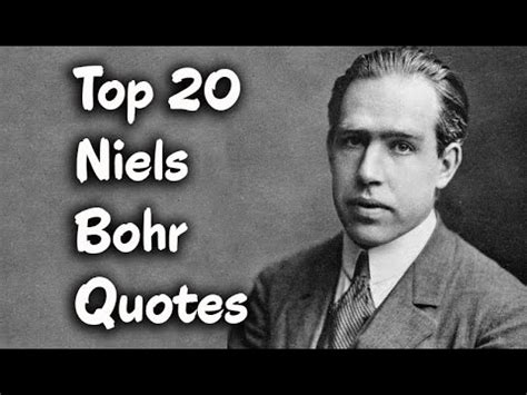 Top 20 Niels Bohr Quotes  The Famous Danish Physicist