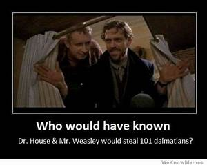 Dr. House and M... Dr Mr Henshaw Quotes