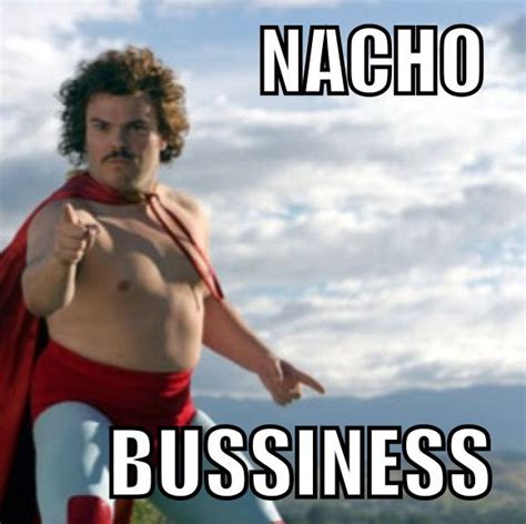Nacho Libre Memes - best 25 nacho libre quotes ideas on pinterest nacho libre nacho libre mask and napoleon