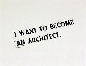 what does it take to become an architect With what does it take to be a architect