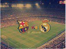 Facts About Real madrid Vs Barcelona El Clasico 2011