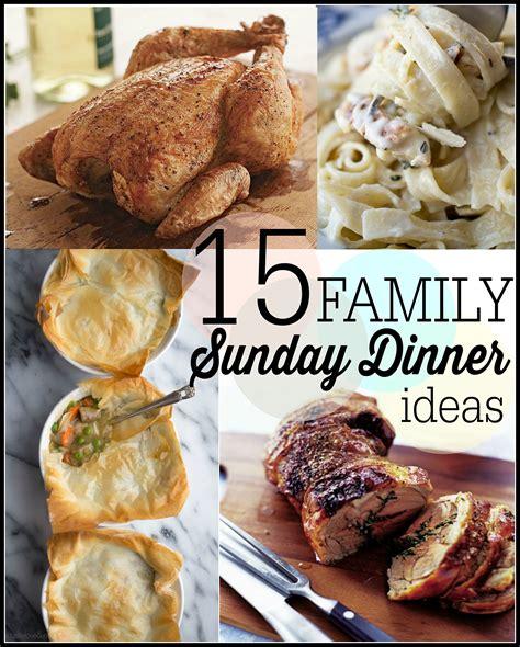 sunday family dinner ideas 15 sunday family dinner ideas first home love life