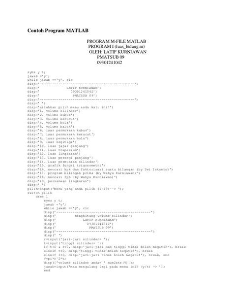 Pengertian software komputer adalah sekumpulan data elektronik yang disimpan dan diatur oleh demikianlah artikel dari duniapendidikan.co.id mengenai contoh software : Contoh program matlab