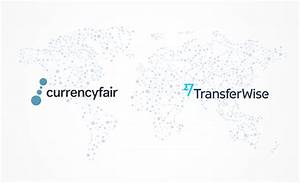 Currencyfair Vs Transferwise  Wire Funds Easily
