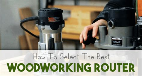 How To Select The Best Woodworking Router