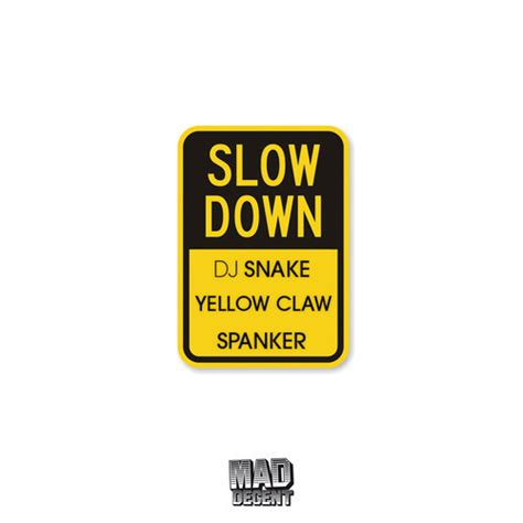 dj snake x yellow claw dj snake x yellow claw x spanker slow down