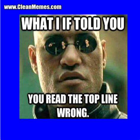 Funny Clean Memes - wrong clean memes the best the most online