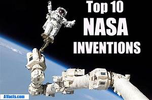 Top 10 NASA Inventions We Use Everyday - A1FACTS