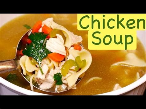 chicken soup recipe from scratch chicken noodle soup recipe from scratch youtube