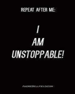 I Am Unstoppable Quotes. QuotesGram