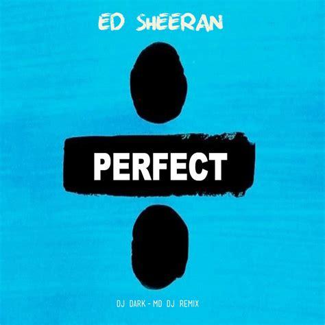 Ed Sheeran  Perfect (dj Dark & Md Dj Remix) [ext]  Md Music