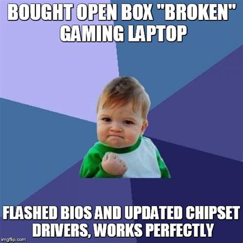 Laptop Meme - bought an asus rog quot broken quot open box laptop for 1 2 off from bestbuy cowboom imgflip