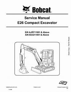 Bobcat E26 Compact Excavator Service Repair Manual Sn