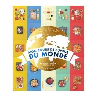 livre mon cours de cuisine mon cours de cuisine du monde relié collectif livre