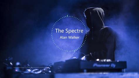 Alan Walker-the Spectre_哔哩哔哩 (゜-゜)つロ 干杯~-bilibili