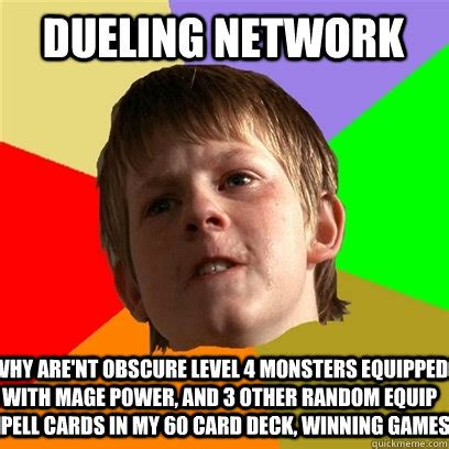 Obscure Memes - dueling network why are nt obscure level 4 monsters equipped with mage power and 3 other random
