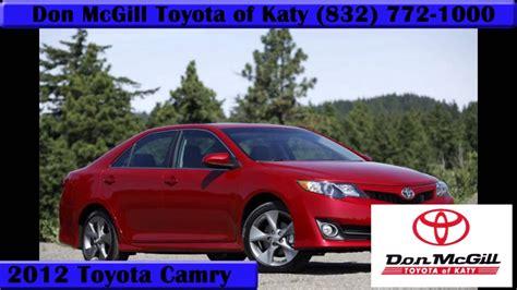 Toyota Houston Dealers by 2012 Camry Houston Toyota Dealer Toyota Of Katy