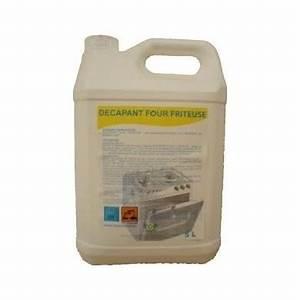 Produit Nettoyant Pour Friteuse : d capant liquide pour four ou friteuse bidon de 5l ~ Premium-room.com Idées de Décoration