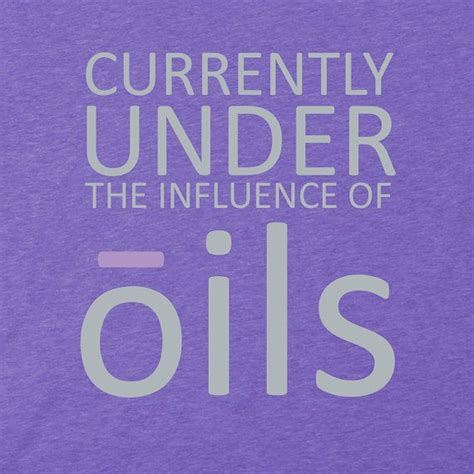 under the influence of oils essential oil t shirt say it with oils