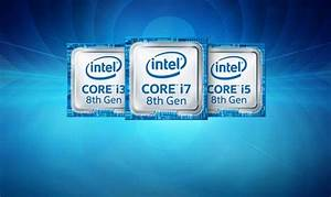Intel 8th Gen vs 7th Gen CPUs: Kaby Lake Refresh Is a Lot ...
