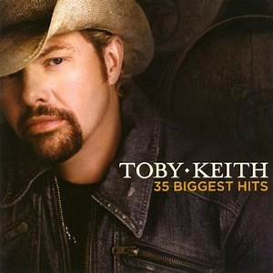 35 Biggest Hits - Toby Keith Discography ...