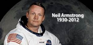 Neil Armstrong - The first American walked on the Moon ...