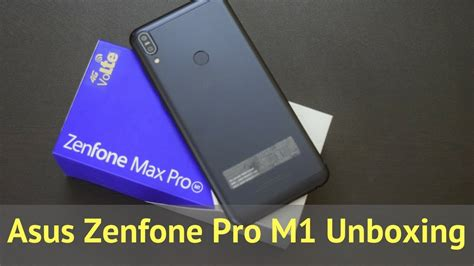 asus zenfone max pro m1 unboxing and impressions