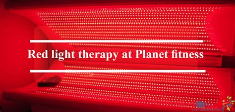 red light therapy benefits red light treatment planet fitness