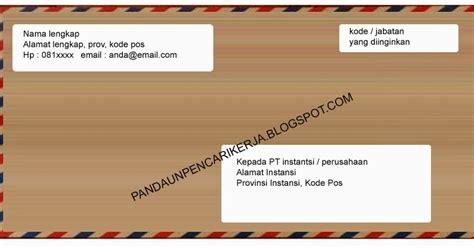 Contoh Tata Letak Penulisan Lop Lamaran Kerja Via Pos by Contoh Penulisan Lop Surat Lamaran Kerja Yang Baik