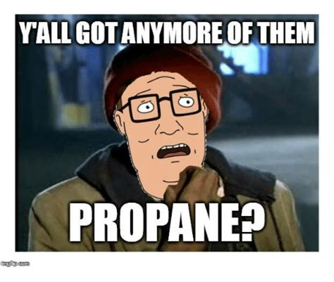 25 Best Memes About Yall Got Anymore Yall Got Anymore Memes 25 Best Memes About Propane Propane Memes