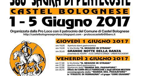 le cupole castel bolognese programma proloco castel bolognese pentecoste 2017 programma