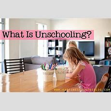 What Is Unschooling? The Ultimate Guide To Unschooling  Homeschool Ideas Homeschool