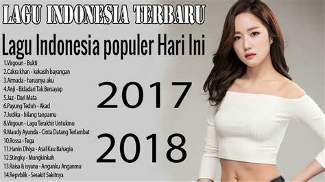 Lagu Indonesia Terbaru 2017-2018, Lagu Pop Indonesia