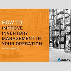 How To Improve Inventory Management In Your Operation