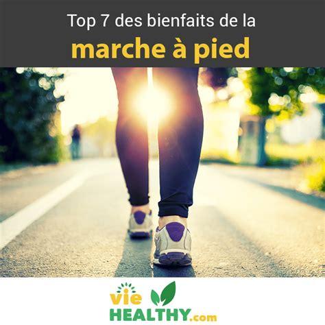 le a pied top 7 des bienfaits de la marche 224 pied sur le corps viehealthy