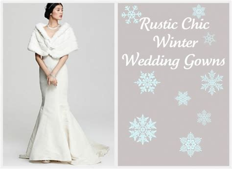Rustic Chic Winter Wedding Dresses Rustic Wedding Chic