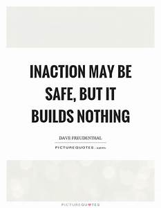 Inaction may be... Besafe Quotes
