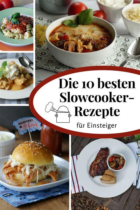 Die 10 Besten Slowcookerrezepte Für Anfänger Langsam