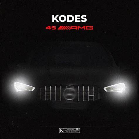 Kodes - 45 AMG Lyrics   Genius Lyrics
