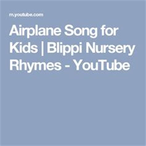 Blippi Boat Song Youtube by Kids Songs Aussies And Song With Lyrics On Pinterest