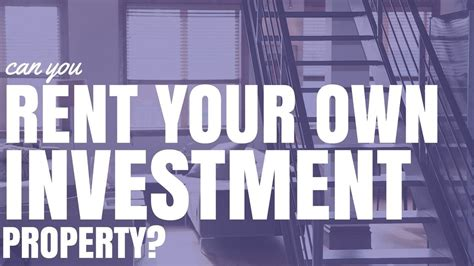 Can You Rent Your Own Investment Property?