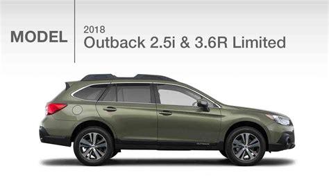 2018 subaru outback 2 5i limited 2018 subaru outback limited 2 5i 3 6r model review