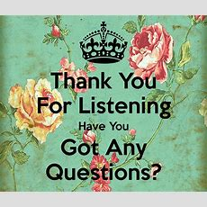 Thank You For Listening Have You Got Any Questions? Poster  Diep  Keep Calmomatic
