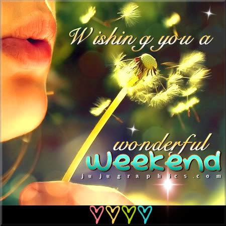 wishing   wonderful weekend  graphics quotes