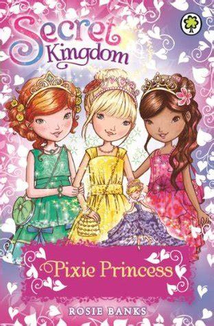 pixie princess secret kingdom special   rosie banks