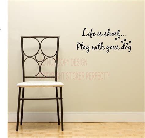 life is short play with your dog inspirational vinyl wall decal quotes sayings art lettering