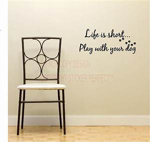 Life is short play with your dog inspirational vinyl