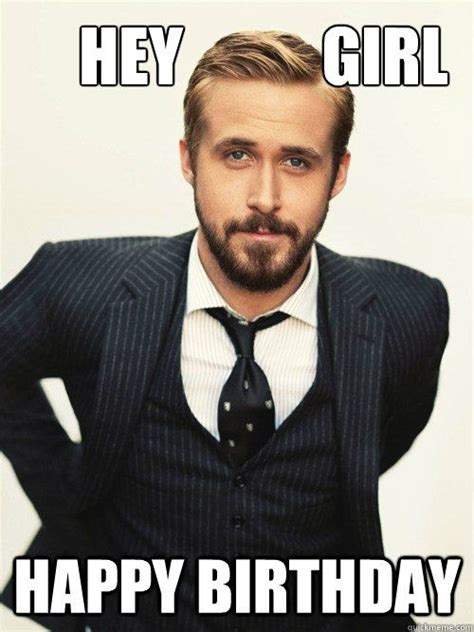 Happy Birthday Meme - hey girl happy birthday and happy birthday meme on pinterest
