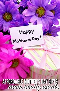 Affordable Mother's Day Gifts That Mom Really Wants - The ...